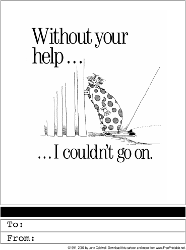 Without Your Help... Greeting Card